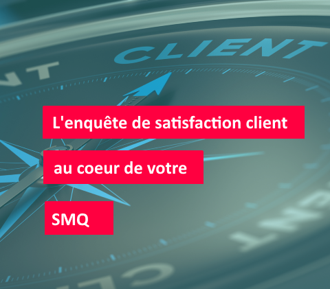 Enquête de satisfaction client- Le point de vue de l'expert qualité #2
