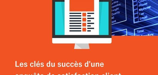 Les clés du succès d'une enquête de satisfaction client
