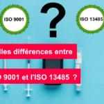 Quelles différences entre l'ISO 9001 et l'ISO 13485?